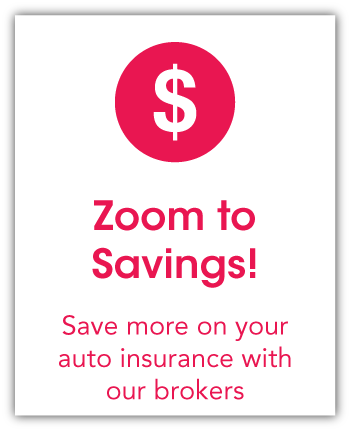 Zoom to Savings! | Save more on your auto insurance with our brokers | Get a Quote - rollover